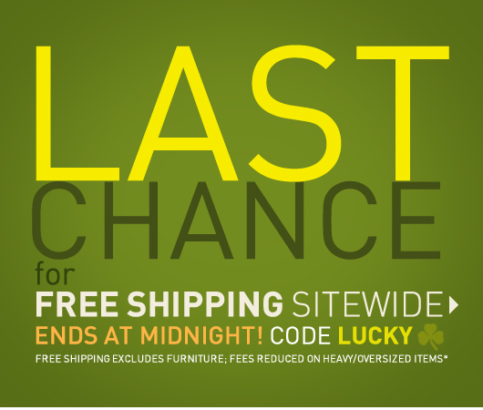 Last Chance for Free Shipping Sitewide